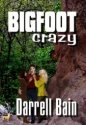 Bigfoot Crazy